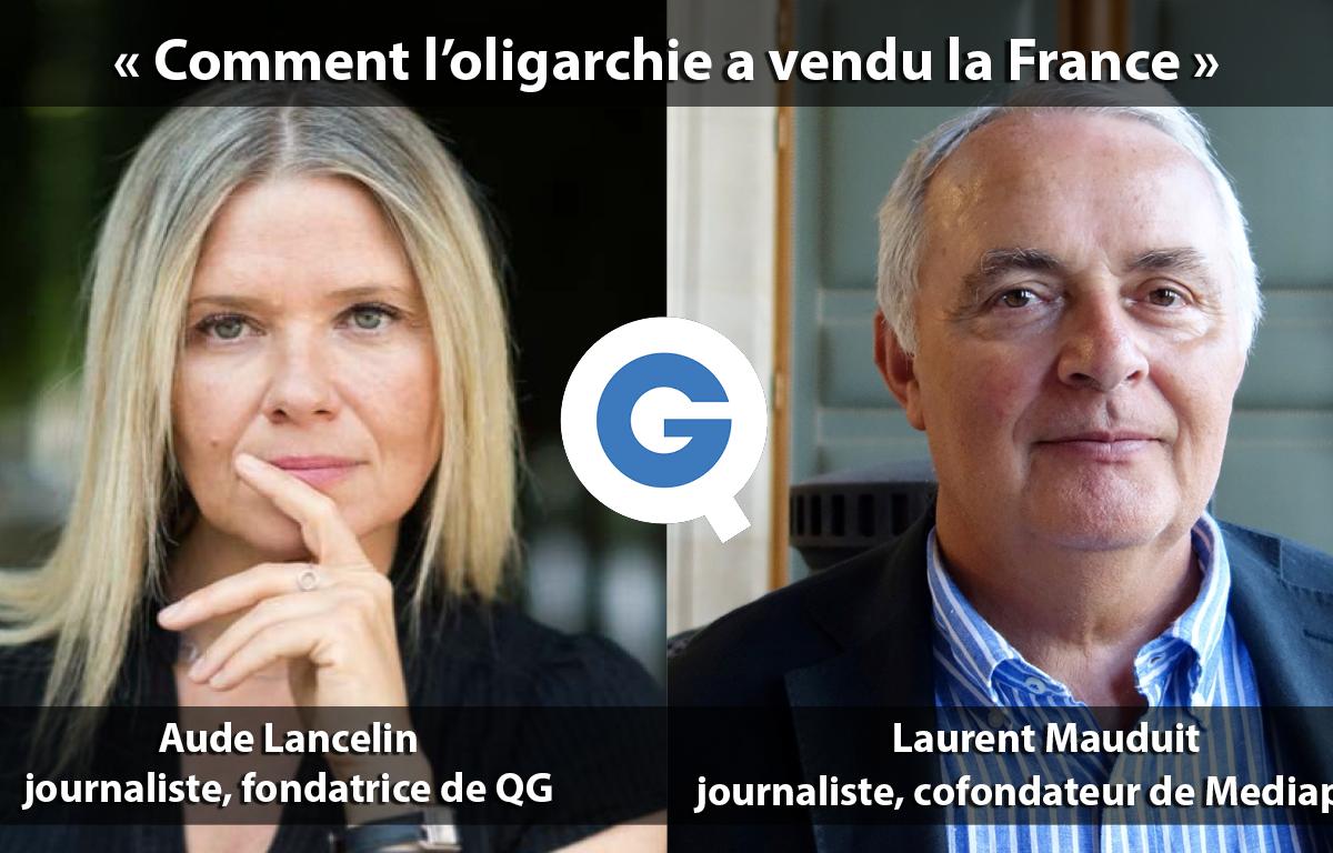 """""""Comment l'oligarchie a vendu la France"""" – Quartier Libre avec Laurent Mauduit"""